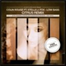 Colin Rouge feat. Stella J. Fox - Low Bass (Citrus Remix)