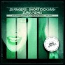 20 Fingers - Short Dick Man (Zuma Remix)