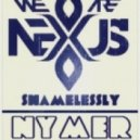 Nexus  - Shamessely (Nymer Remix)