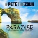 Pete Tha Zouk - Paradise (Original Mix)