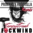 Tommy Trash - Fuckwind (Primaxs x Hugekilla Bootleg)