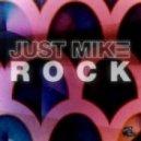 Just Mike - Rock (Bodybangers Remix)