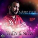 Mario Peres - Then & Now (Original Mix)