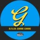 B.F.A.M. - Gimme, Gimme (DJ Mes, Demarkus Lewis Original Mix)