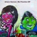 Arturo Garces - All It Was (Original Mix)