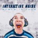 Interactive Noise - Share It Loud (Original Mix)