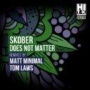 Skober - Does Not Matter (Tom Laws Remix)
