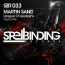 Martin Sand - League Of Assassins (Original Mix)