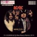 AC/DC - Highway To Hell (Dj Legran & Dj Alex Rosco 2014 Remix)