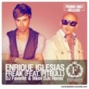 Enrique Iglesias feat. Pitbull - Freak  (DJ Favorite & Bikini DJs Remix)