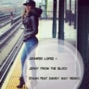 Jennifer Lopez  - Jenny From The Block (PAAN & Danny May Remix)
