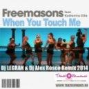 Freemasons feat. Katherine Ellis - When You Touch Me (Dj Legran & Dj Alex Rosco Remix)