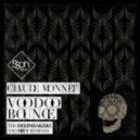 Claude Monnet - Voodoo Bounce (The Deepshakerz Rework)