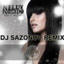 Nelly Furtado - Say It Right (Dj Sazonov Remix)