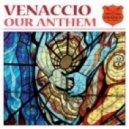 Venaccio - Our Anthem