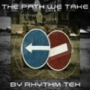Rhythm Tek - The Path We Take (Original mix)