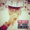 Yo Gotti - Act Right (feat. Jeezy & YG)