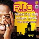 R.I.O - When The Sun Comes Down (Tom Ranx Remix)