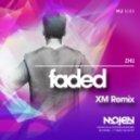 Zhu  - Faded  (XM Remix)
