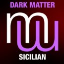 Dark Matter - Sicilian