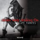 Lupe Fuentes - Gotta Keep Holding On