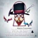 Martin Tungevaag - Wicked Wonderland (Enveloperz! & Rave Angelz Bootleg Mix)
