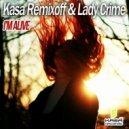 Kasa Remixoff & Lady Crime - I'm Alive (Original Mix)