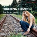 Touching Comets - Far From Here (Original Mix)