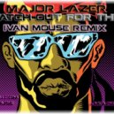 Major Lazer  - Watch Out For This  (Ivan Mouse Remix)