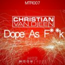 Christian Van Dieen - Dope As Fuck (Original Mix)