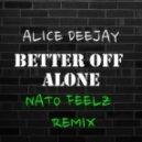 Alice Deejay - Better Off Alone (Nato Feelz Remix)