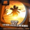 Fentura - Live It (Leo Burn & Alexx Slam Remix)