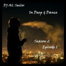 DJ AL Sailor - In Deep & Dance (Season 2, Episode 1)