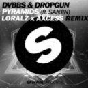 DVBBS & Dropgun feat. Sanjin - Pyramids (Loralz X Axcess Remix)