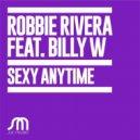 Robbie Rivera - Sexy Anytime Feat Billy W (Original mix)