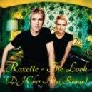 Roxette  -  The Look  (DJ Cher Ami Remix)