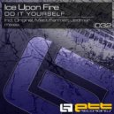 Ice Upon Fire - Do It Yourself