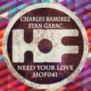 Charles Ramirez, Stan Garac - Need Your Love (Original Mix)