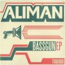 Aliman - Bass Gun (Original mix)