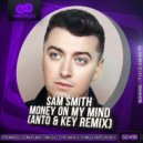 Sam Smith - Money On My Mind (Anto & Key Remix)
