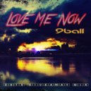 9Ball - Love Me Now (Original Mix)