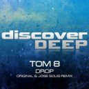 Tom 8 - Drop (Jose Solis Remix)