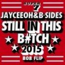 B.o.B. - Still In This Bitch 2015