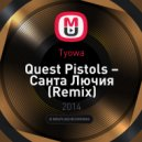 Quest Pistols - Санта Лючия (Tyowa Remix)