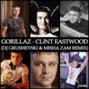 Gorrilazz  - Clint Eastwood (DJ Grushevski & Misha Zam Remix)