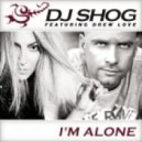 DJ Shog feat. Drew Love - I'm Alone (Radio Edit)