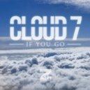 Cloud 7 - If You Go (Original Mix)