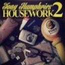 Tony Humphries - Work Is Work