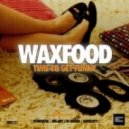 Waxfood - Time to Get Funky (Domscott Downtown Dub Mix)