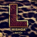 MISHQA - Biatch (Original Mix)
